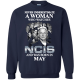 A woman who watches NCIS and was born in May t shirt Sweatshirt