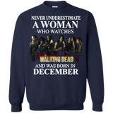 A woman who watches The walking dead and was born in December t shirt Sweatshirt