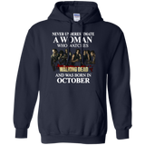 A woman who watches The walking dead and was born in October t shirt Hoodie