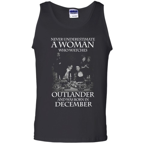 A woman who watches Outlander and was born in DECEMBER t shirt Cotton Tank Top