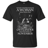 A woman who watches Outlander and was born in NOVEMBER t shirt Cotton t shirt