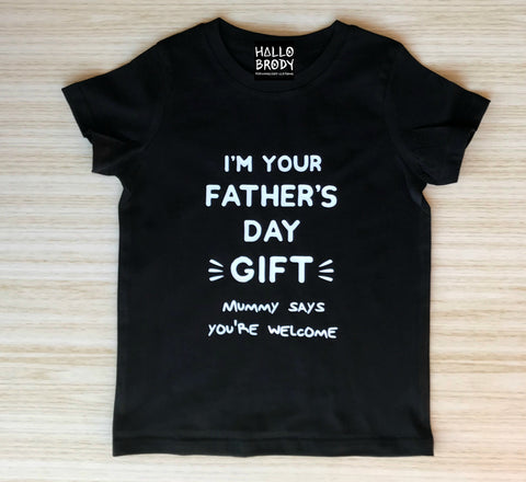 I'm Your Father's Day Gift Tee
