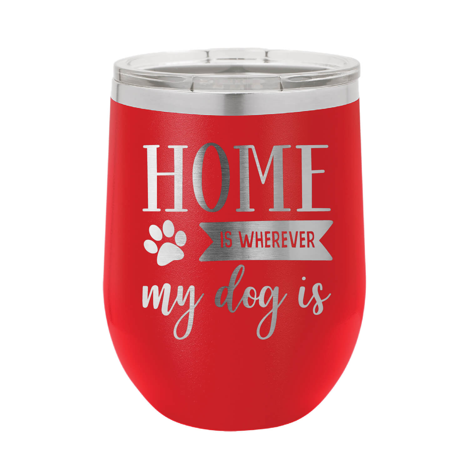 Home Is Where My Dog Is Wine Tumbler