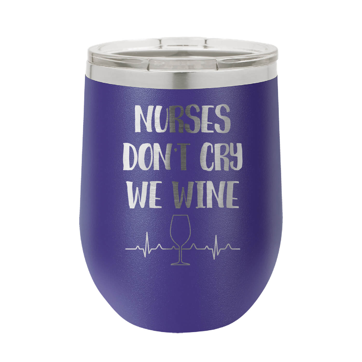 Nurses Don't Cry We Wine Tumbler