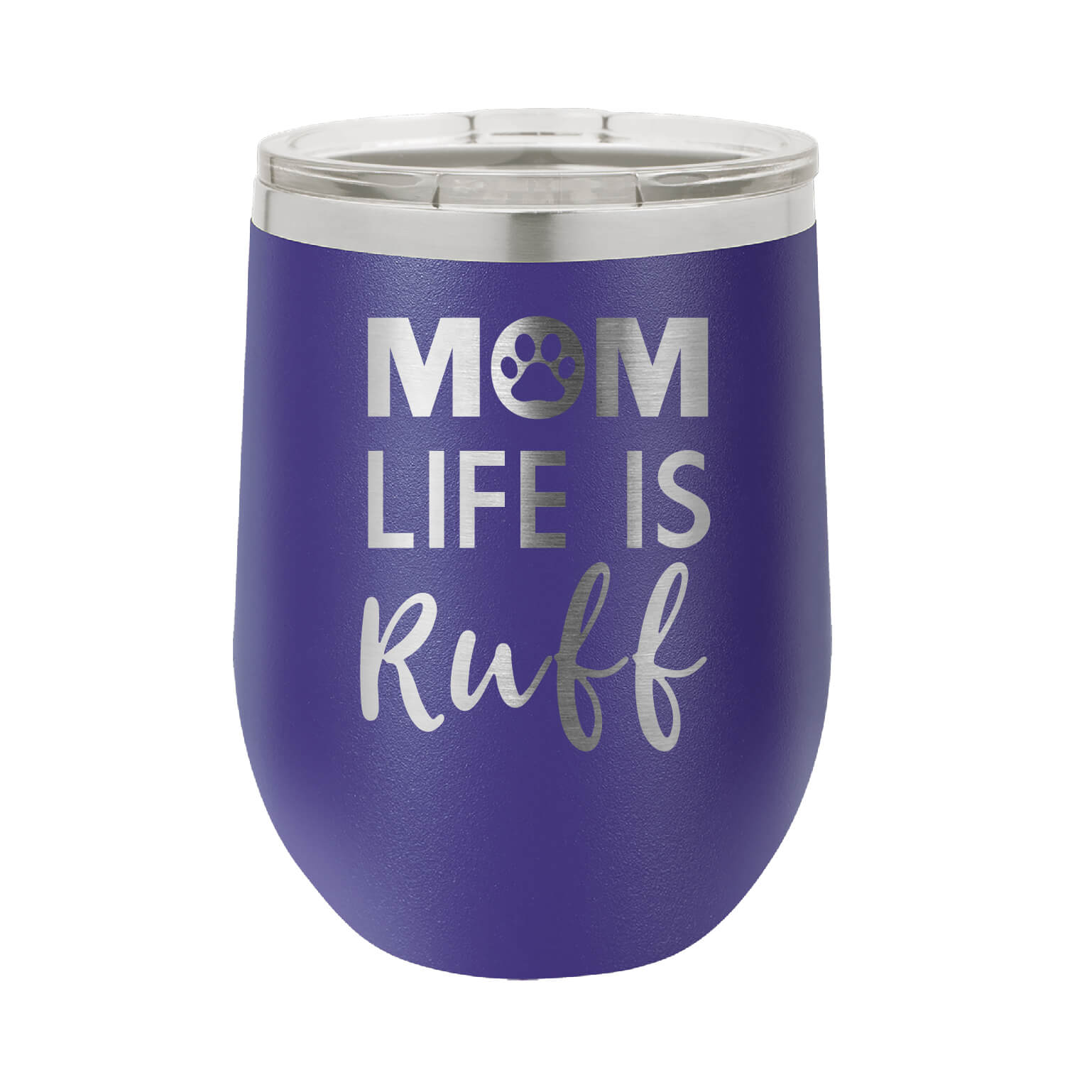 Mom Life Is Ruff Wine Tumbler