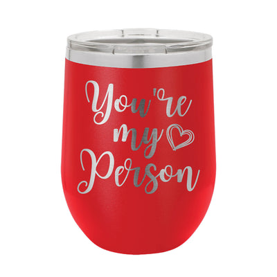 You're My Person Wine Tumbler