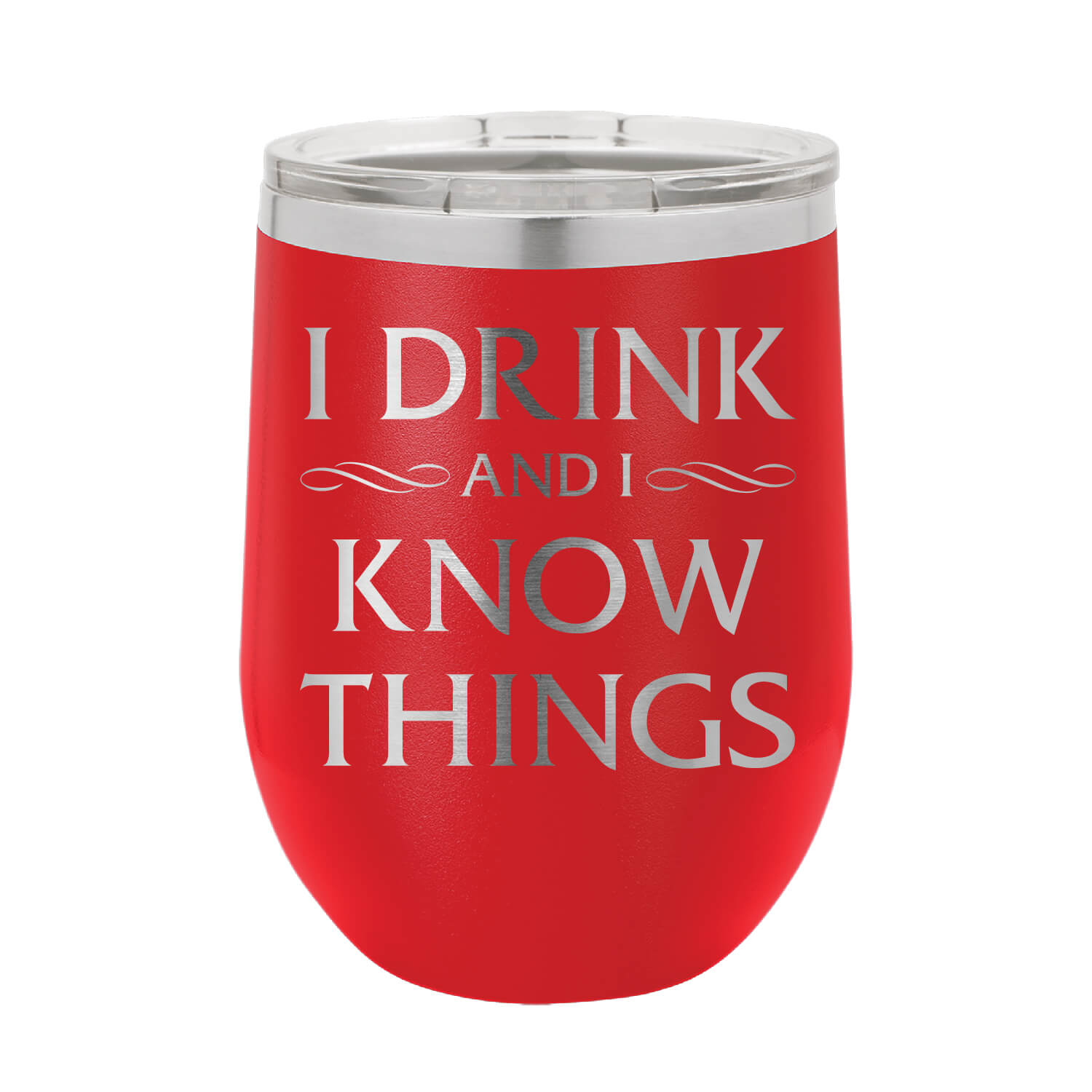 I Drink & I Know Things Wine Tumbler