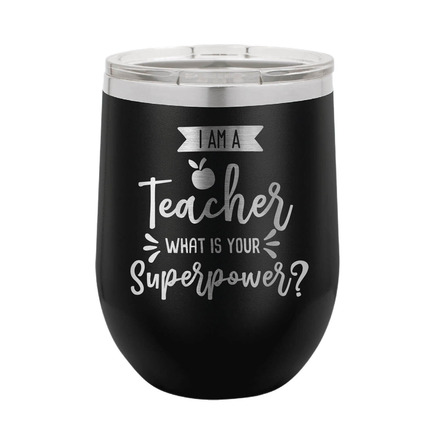 I Am a Teacher What's Your Superpower Wine Tumbler