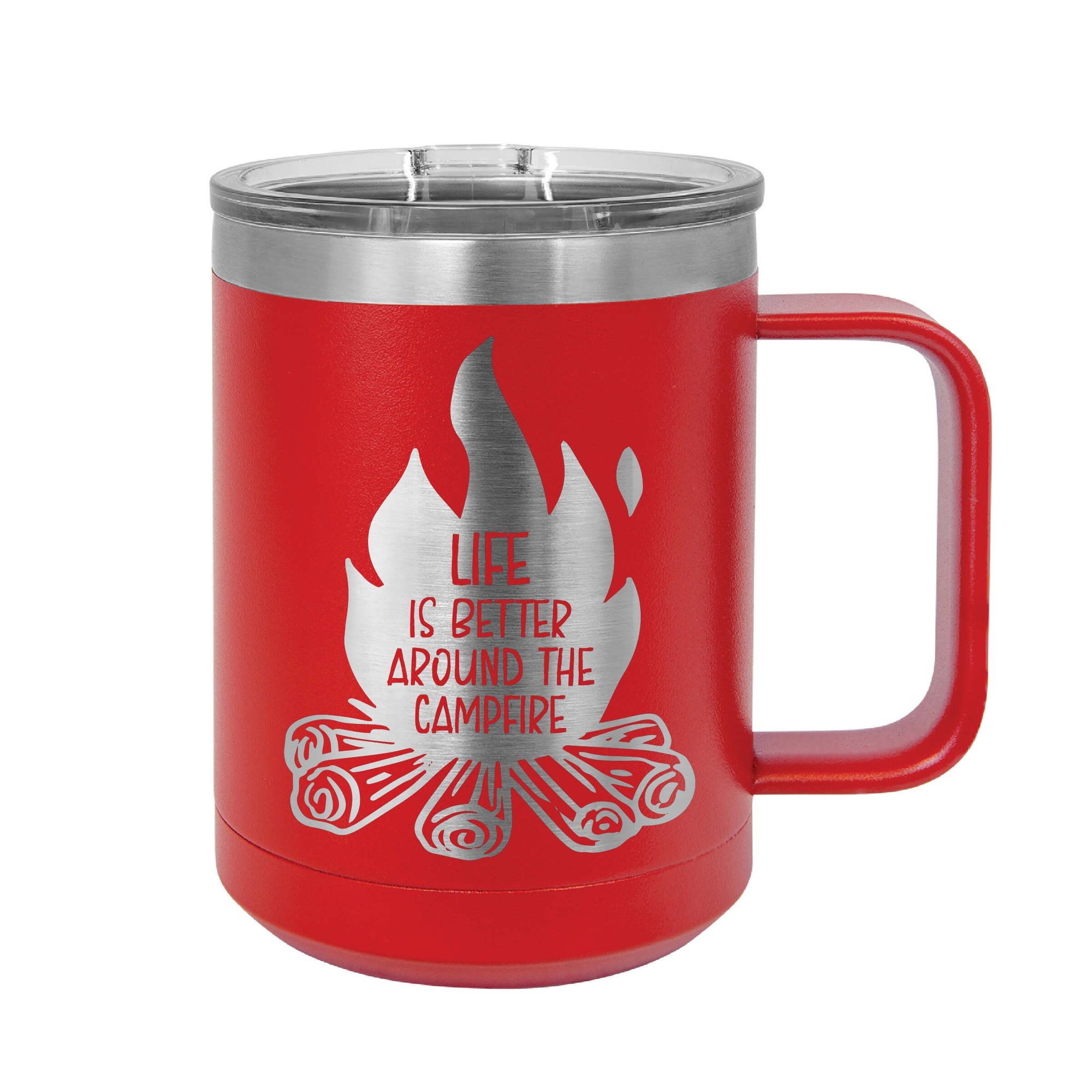 Life is Better Around the Campfire Insulated Mug Tumbler