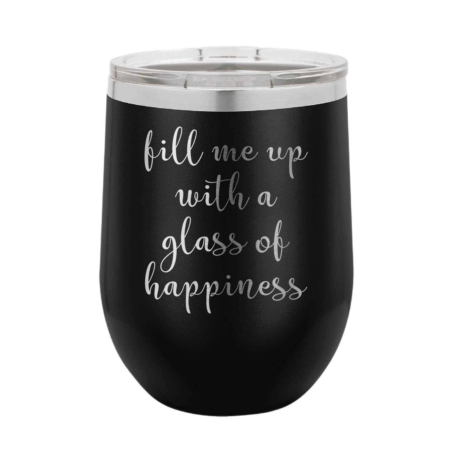 Fill Me Up With a Glass of Happiness Wine Tumbler