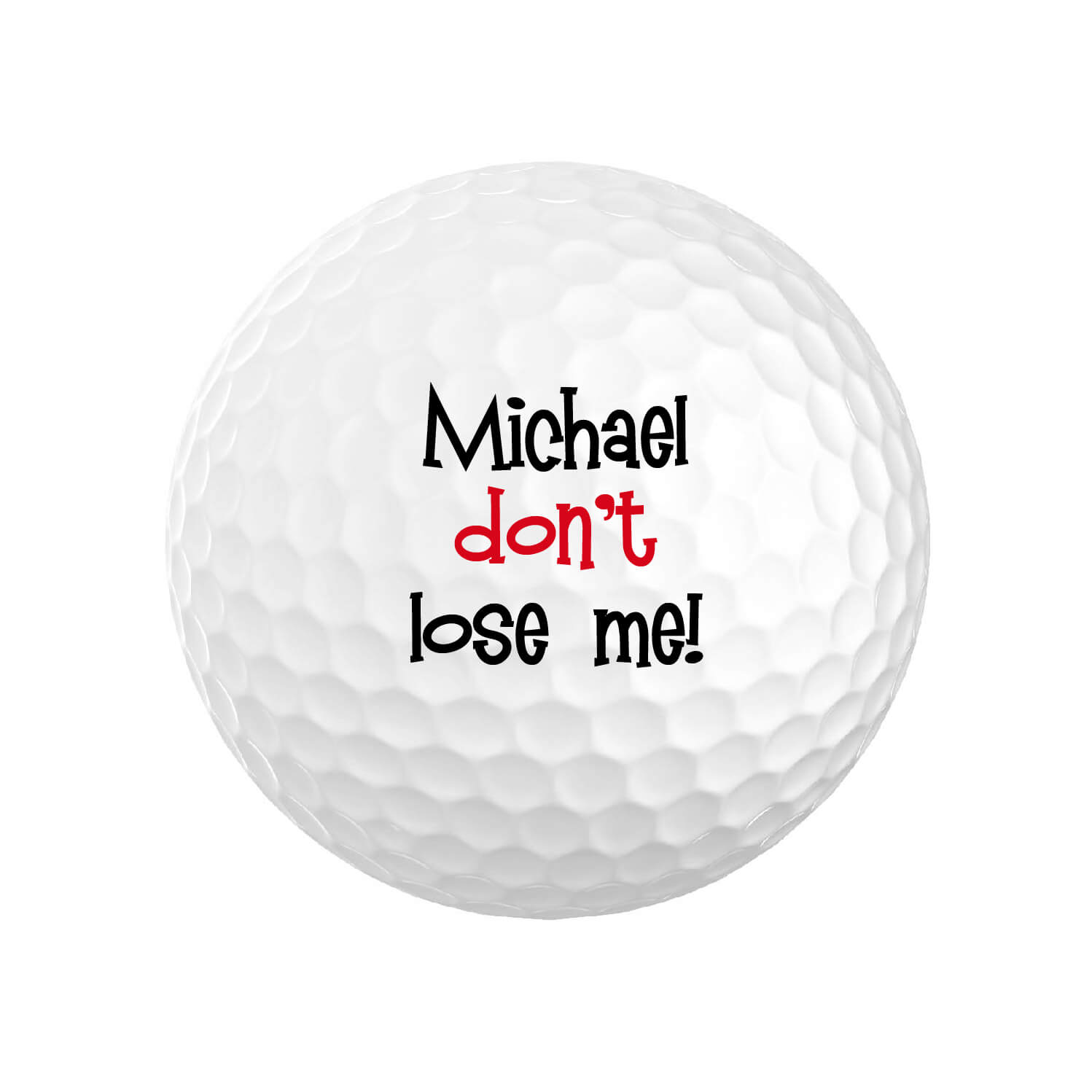 Funny Don't Lose Me Golf Balls