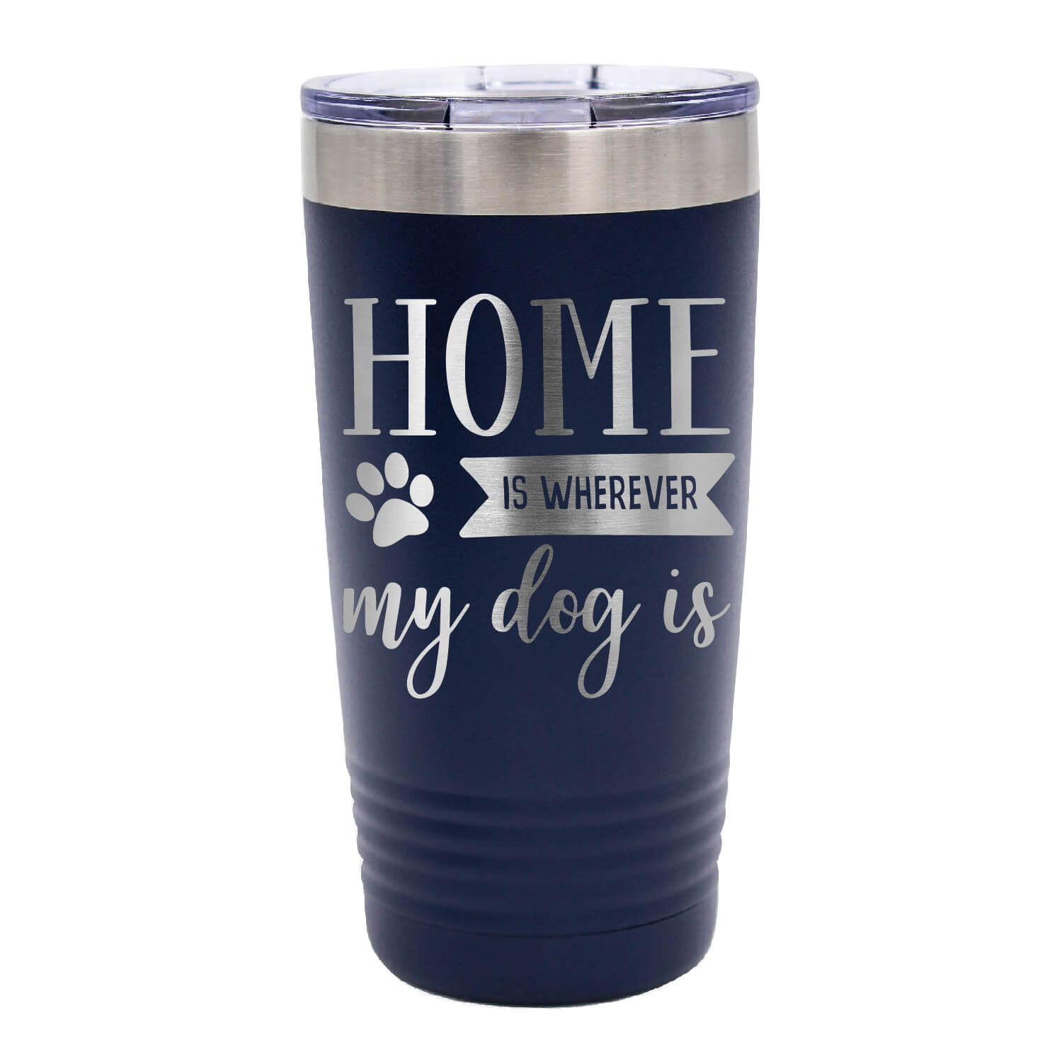 Home is Wherever My Dog Is Tumbler