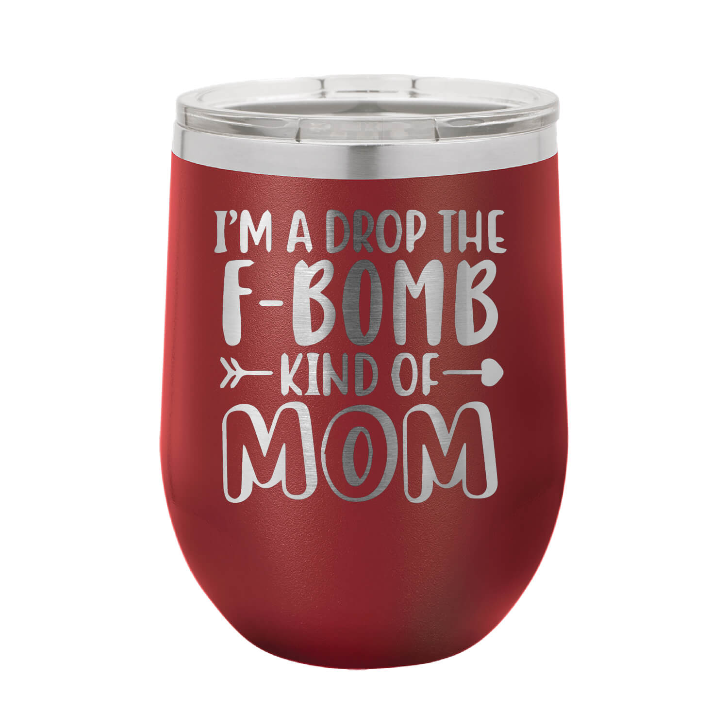 Drop the F Bomb Kind of Mom Wine Tumbler