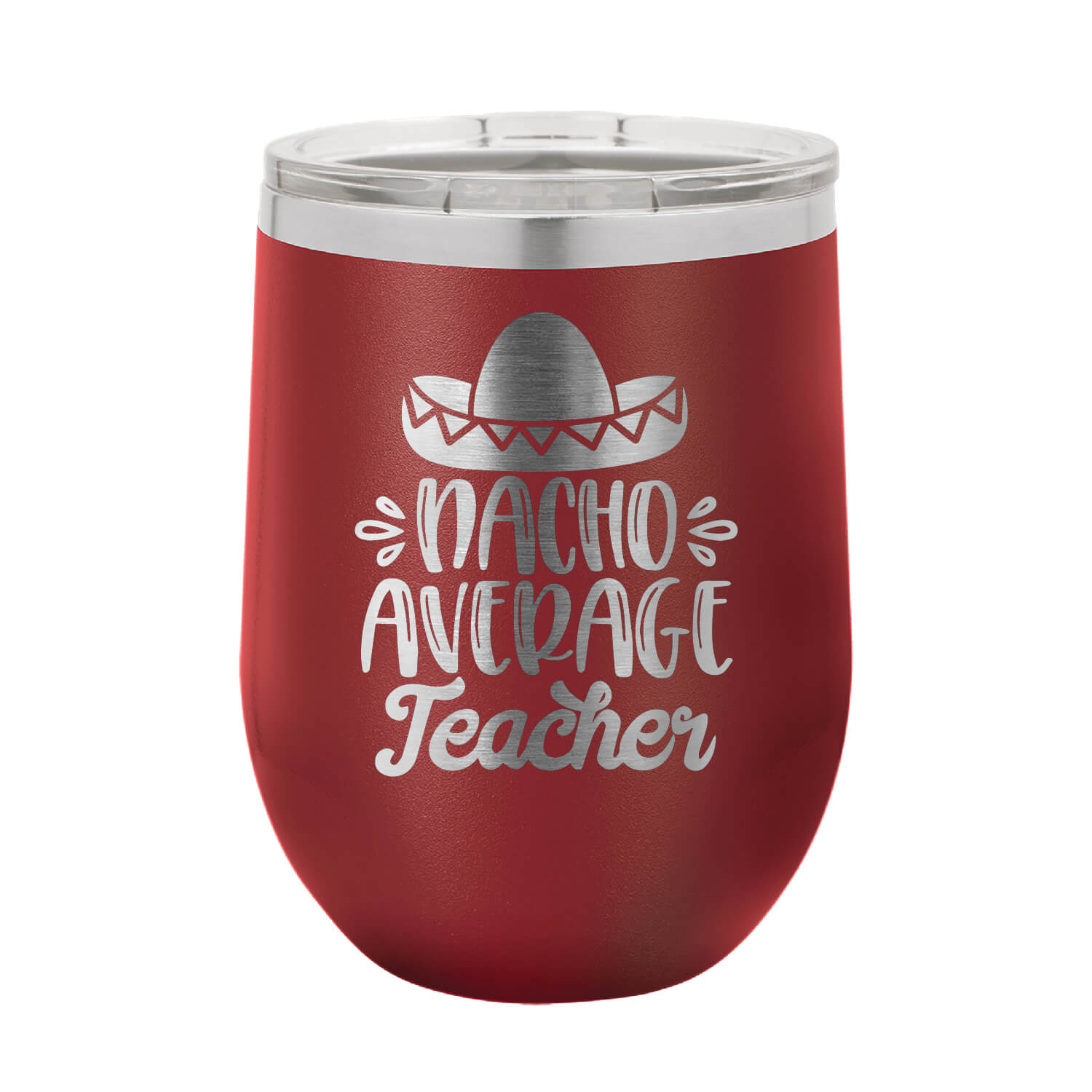Nacho Average Teacher Wine Tumbler