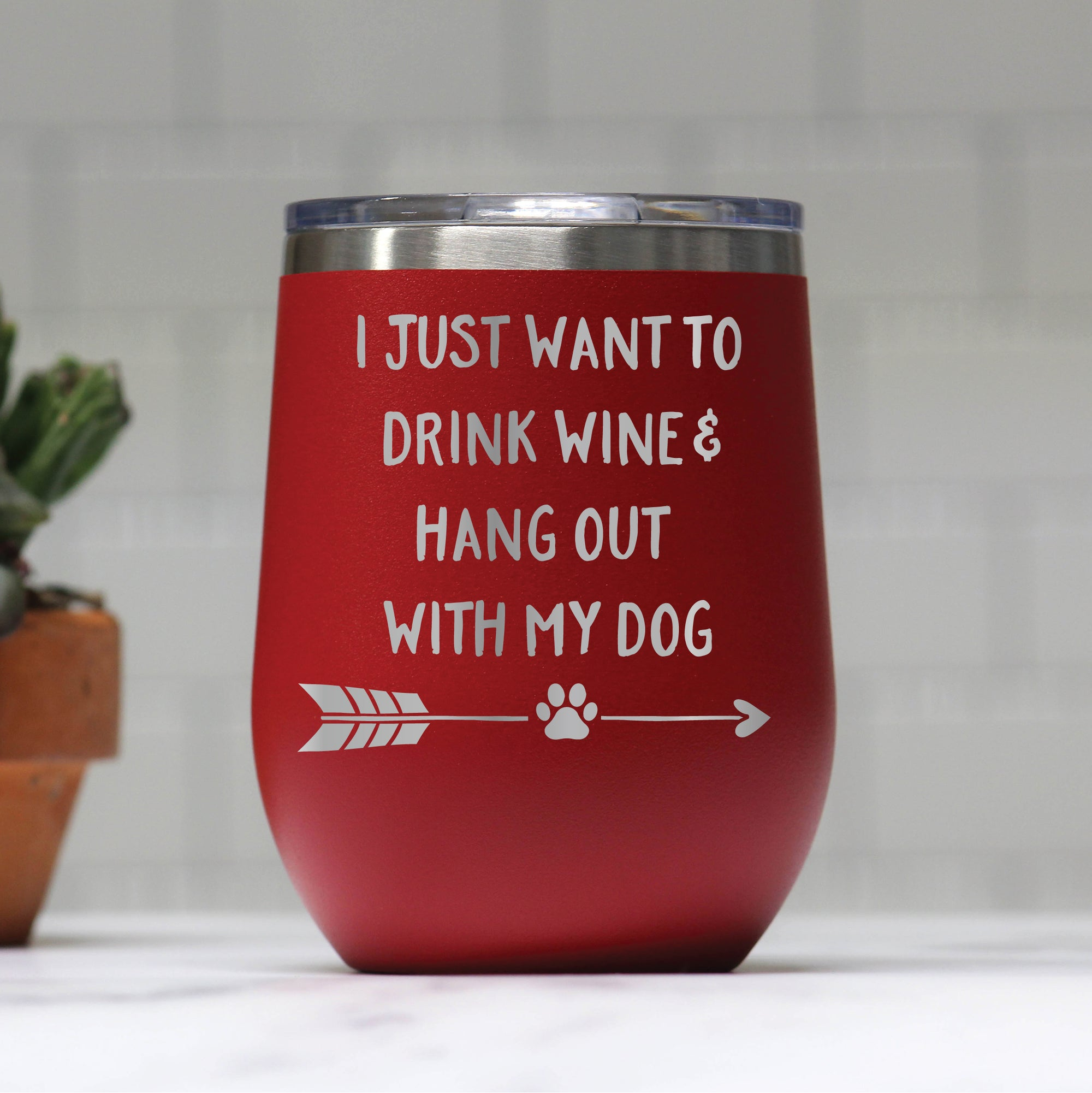 Drink Wine and Hang Out With My Dog Wine Tumbler
