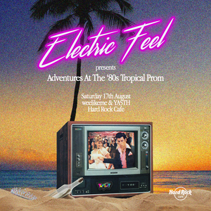 Electric Feel:  Adventures at the 80s Tropical Prom