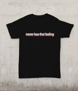 Never Lose That Feeling 2020 T-shirt