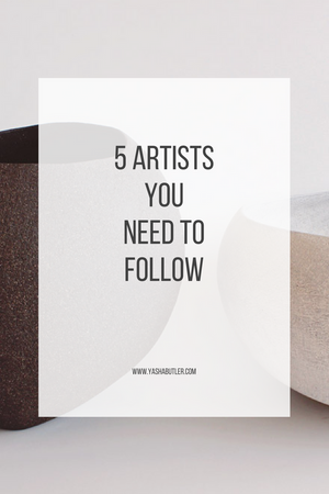 Five Artists You Need to Follow