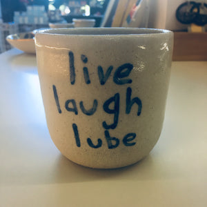 Live, Laugh, Lube Cup