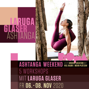 THE ASHTANGA WEEKEND with LARUGA GLASER - NOVEMBER 2020