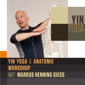 YIN YOGA & ANATOMIE MIT MARKUS HENNING GIESS (4 STD.) - April 2021