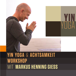 YIN YOGA & ACHTSAMKEIT MIT MARKUS HENNING GIESS (4 STD.) - April 2021