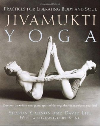 Jivamukti Yoga: Practices for liberating body and soul - Sharon Gannon, David Life (engl.)