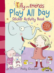 Tilly & Friends: Play All Day Sticker Activity Book