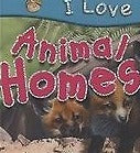 I Love Animal Houses