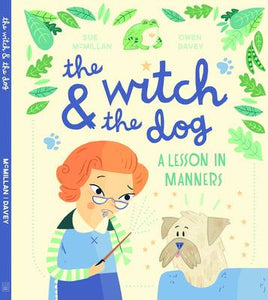 Witch & the Dog: A Lesson in Manners