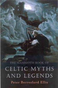 Mammoth Book of Celtic Myths & Legends