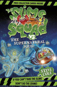 Slime Squad: Supernatural Squid