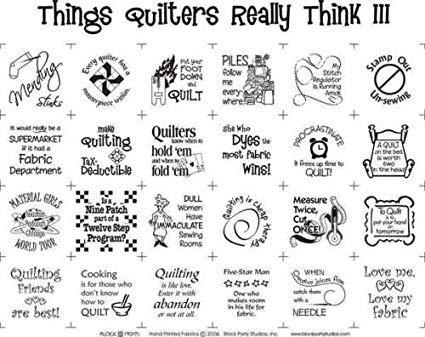 THINGS QUILTERS REALLY THINK