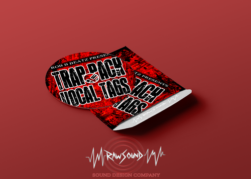 Trap Pack Vocal Tags - Rob B Beatz/RawSound