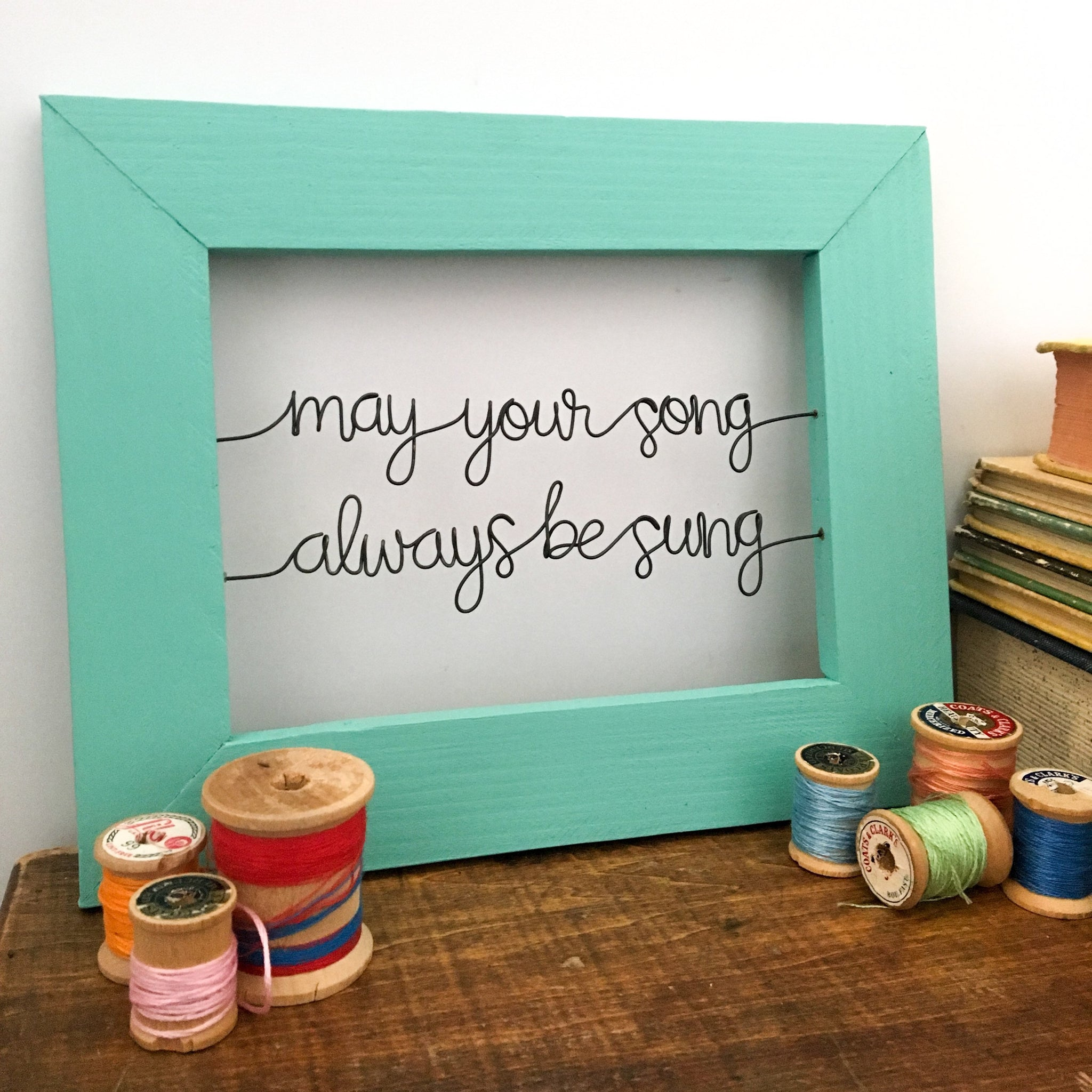 may your song always be sung / Reclaimed Wood / Wire Quote Sign ...