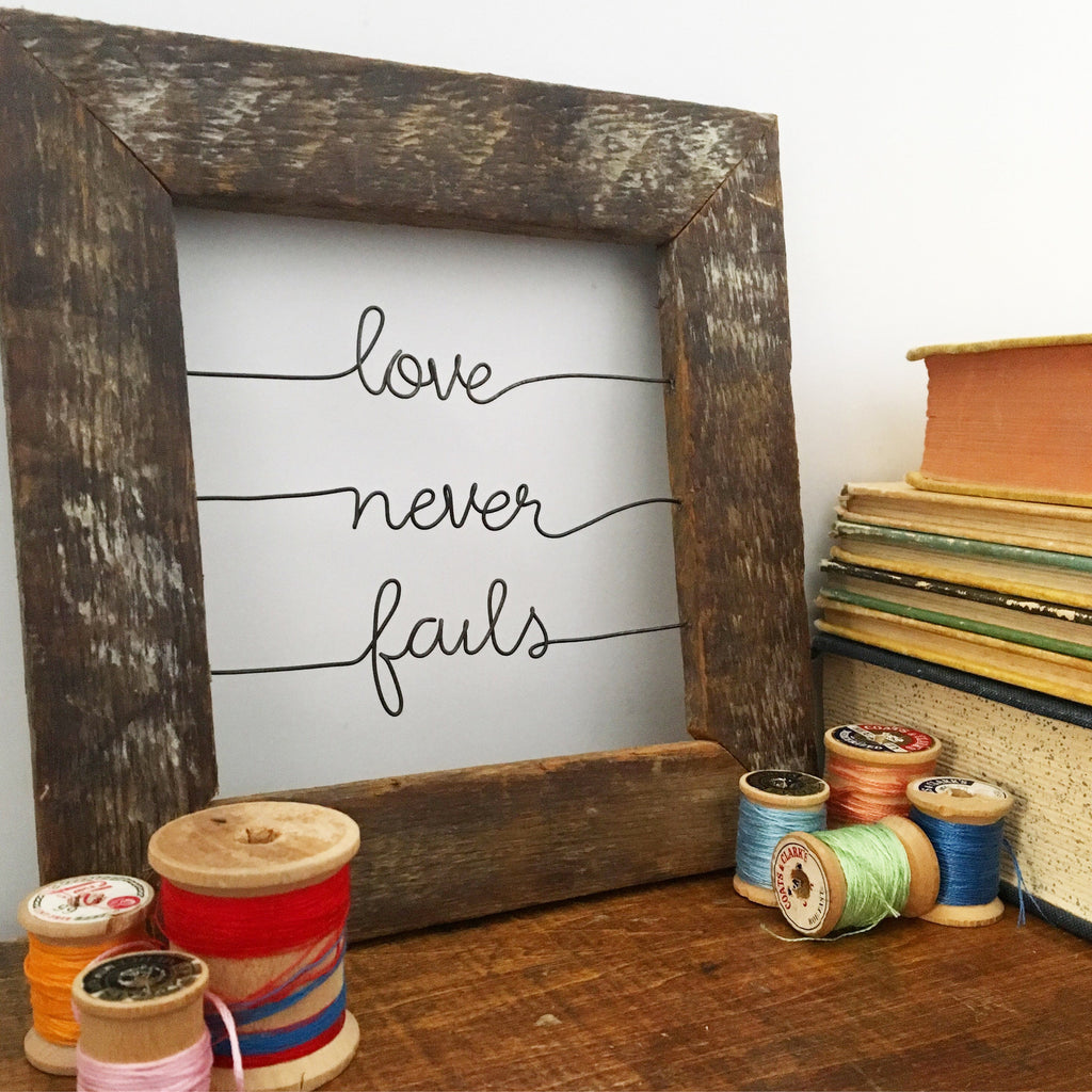 Love Never Fails / Reclaimed Wood / Wire Quote Sign / Home