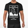 MLK - The time is always right - Unisex T Shirt - Mancessorize