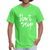 Don't Stop - T-Shirt - Mancessorize