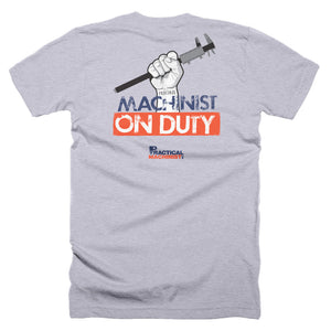 Machinist On Duty T-Shirt