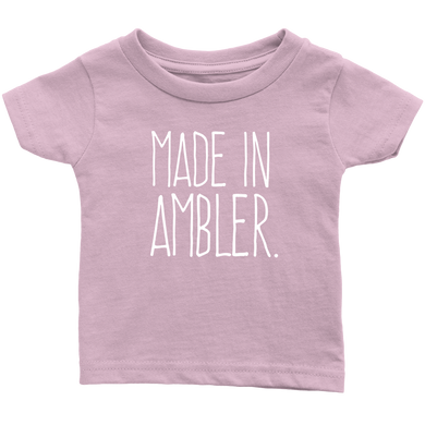 Made In Ambler Infant T-Shirt