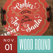 11/25/2017 (6:30pm) Wood Round Workshop