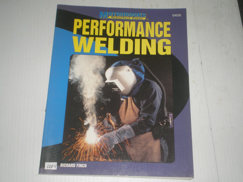 Performance Welding  By Richard Finch  Motorbooks Powertech Series 124530  #1284