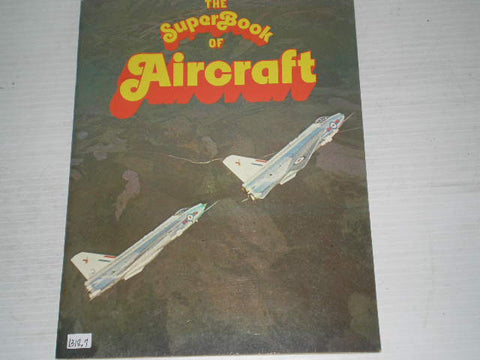 The Super Book of Aircraft   ISBN # 0-356-05592-2   #1318.7