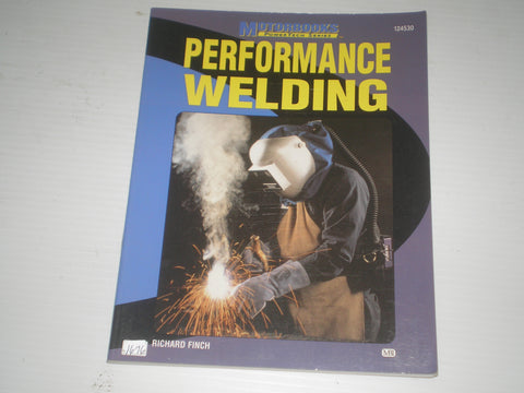 Performance Welding  by Richard Finch - Motorbooks PowerTech Series 124530  #1676