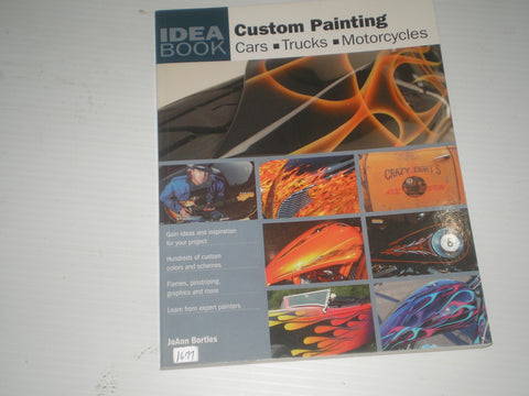 Custom Painting - Cars  Trucks  Motorcycles  by JoAnn Bortles  Motorbooks 145419  #1677