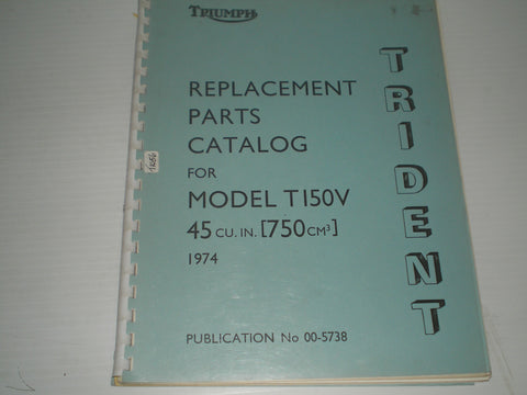 TRIUMPH Trident T150 V 1974 Parts Catalogue  00-5738  #E29