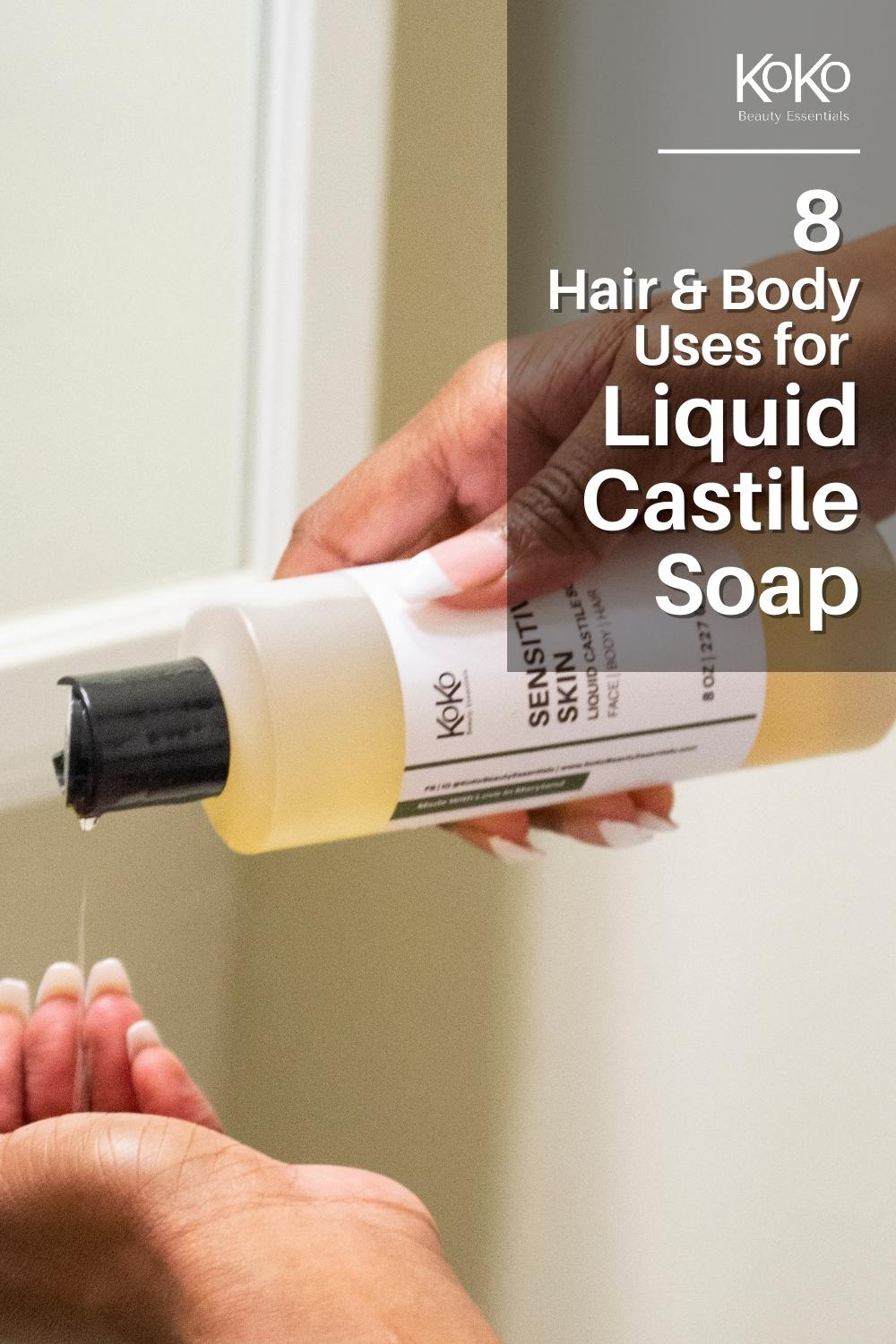 8 ways to use liquid castile soap on the hair face and body pinterest