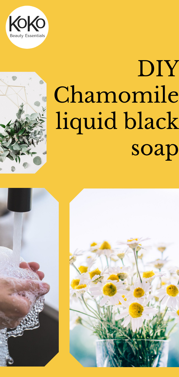 DIY chamomile tea soothing liquid black soap handmade recipe