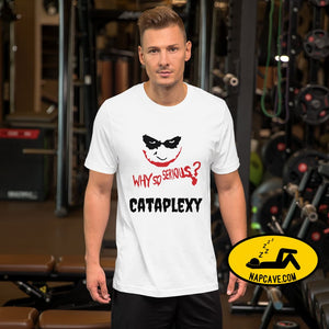 Batman Why so Serious Cataplexy Short-Sleeve Unisex T-Shirt White / XS The NapCave Batman Why so Serious Cataplexy Short-Sleeve Unisex