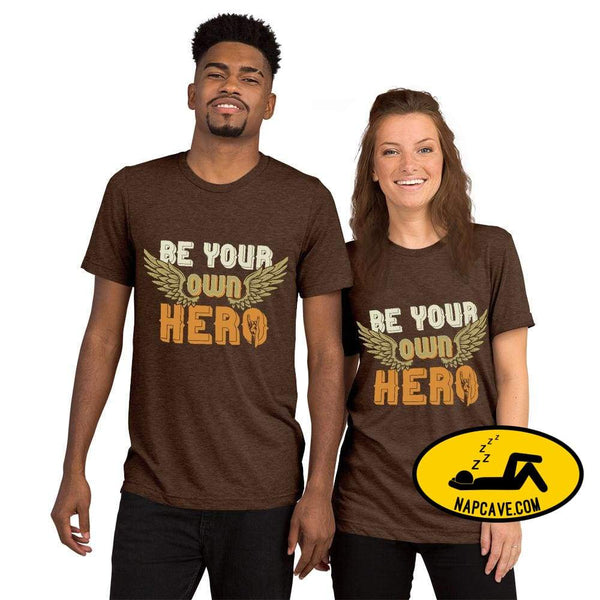 Be Your Own Hero Short sleeve t-shirt Brown Triblend / XS SHIRT The NapCave Be Your Own Hero Short sleeve t-shirt Be You be your own hero